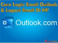 Cara Login Email Outlook Logout Email Di HP Via App dan Browser